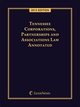 Tennessee Corporations  Partnerships and Associations Law Annotated  2013 Edition PDF