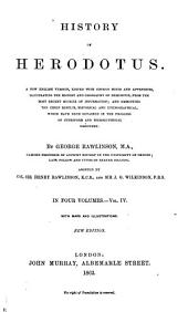 The History of Herodotus: A New English Version, Ed. with Copious Notes and Appendices, Illustrating the History and Geography of Herodotus, from the Most Recent Sources of Information; and Embodying the Chief Results, Historical and Ethnographical, which Have Been Obtained in the Progress of Cuneiform and Hieroglyphical Discovery, Volume 4