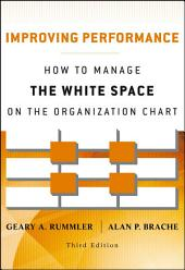 Improving Performance: How to Manage the White Space on the Organization Chart, Edition 3
