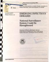 Emerging Infectious Diseases: National Surveillance System Could be Strengthened : Statement of Bernice Steinhardt, Director, Health Services Quality and Public Health Issues, Health, Education, and Human Services Division, Before the Subcommittee on Public Health, Committee on Health, Education, Labor and Pensions, U.S. Senate
