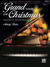 Grand Solos for Christmas, Book 5: 8 Arrangements for Intermediate Pianists
