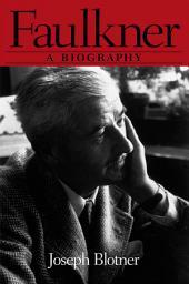 Faulkner: A Biography