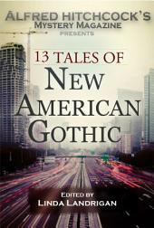 13 Tales of New American Gothic