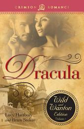 Dracula: The Wild and Wanton Edition, Volume 1