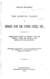 The Existing Tariff on Imports Into the United States, Etc., Together with Comparative Tables of Present and Past Tariffs, Under Several Acts from 1789 to 1883, Inclusive: Comprising Statement No. 41 of the Quarterly Report No. 4, Series 1187-88, of the Chief of the Bureau of Statistics