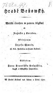 Hrabe Benovsky. (Der Graf Benowsky. Schauspiel in 5 Aufz. uebers. von J. Chmel.)
