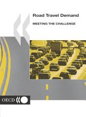 Road Travel Demand Meeting the Challenge: Meeting the Challenge