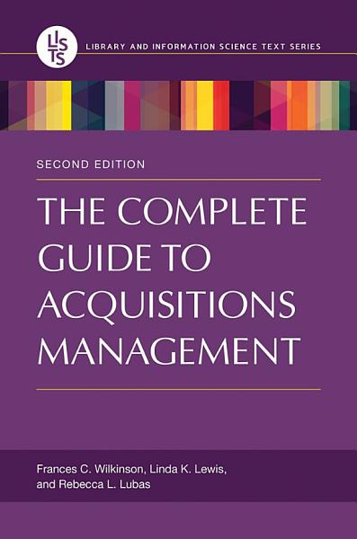 The Complete Guide to Acquisitions Management  2nd Edition