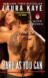 Hard As You Can: A Hard Ink Novel