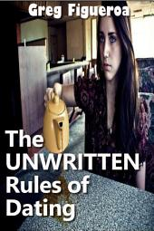 The Unwritten Rules of Dating