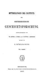 Mittheilungen des Instituts für Oesterreichische Geschichtsforschung: Band 7