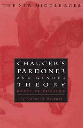 Chaucer's Pardoner and Gender Theory: Bodies of Discourse