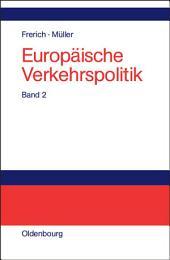 Landverkehrspolitik: Band 2: Landverkehrspolitik