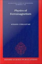Physics of Ferromagnetism: Edition 2