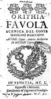 Orithia fauola scenica del conte Maiolino Bisaccioni all'illust. signor Andrea Malipiero fù dell'illust. signor Tomà