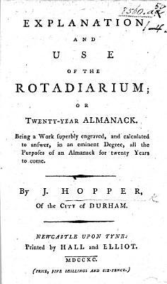 Explanation and Use of the Rotadiarium  Or Twenty year Almanack  Etc