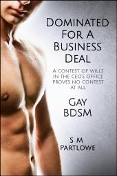 Dominated for a Business Deal (Gay, BDSM, Domination, Manipulation)
