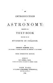 An Introduction to Astronomy: Designed as a Text-book for the Use of Students in College
