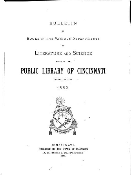 Download Bulletin of Books in the Various Departments of Literature and Science Added to the Public Library of Cincinnati During the Year    Book