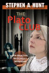 The Plato Club: The Agatha Witchley Mysteries