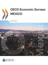 OECD Economic Surveys: Mexico 2013