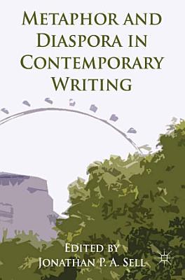 Metaphor and Diaspora in Contemporary Writing PDF