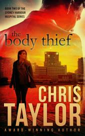 THE BODY THIEF - Book Two of the Sydney Harbour Hospital Series: The Sydney Harbour Hospital Series