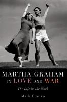 Martha Graham in Love and War PDF