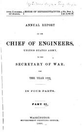 Annual Report of the Chief of Engineers, United States Army, to the Secretary of War, for the Year: Volume 2