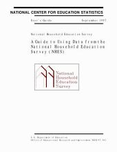 A guide to using data from the National Household Education Survey (NHES) : user's guide