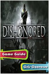 Dishonored Game Guide