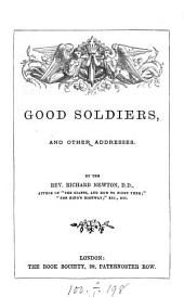 Good soldiers, and other addresses