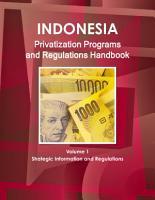 Indonesia Privatization Programs and Regulations Handbook Volume 1 Strategic Information and Regulations PDF