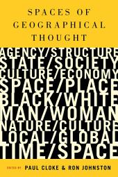 Spaces of Geographical Thought: Deconstructing Human Geography's Binaries