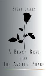 A Black Rose For The Angels Share Book PDF