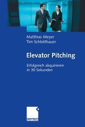 Elevator Pitching: Erfolgreich akquirieren in 30 Sekunden