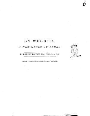 On Woodsia  a New Genus of Ferns  By Robert Brown     PDF