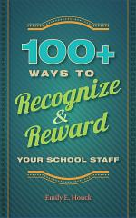 100+ Ways to Recognize and Reward Your School Staff