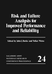Risk and Failure Analysis for Improved Performance and Reliability