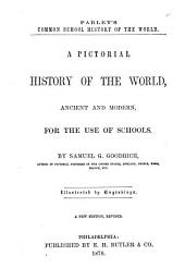 A Pictorial History of the World, Ancient and Modern, for the Use of Schools
