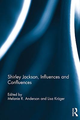 Shirley Jackson  Influences and Confluences