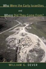 Who Were the Early Israelites and Where Did They Come From  PDF