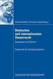 Deutsches und internationales Steuerrecht: Gegenwart und Zukunft