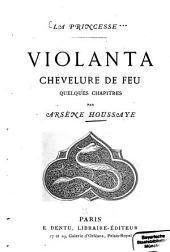 La princesse: Violanta, chevelure de feu. Quelques chapitres par Arsène Houssaye. (Inhalt: Violanta. - Suzanne. - Un tour de valse)