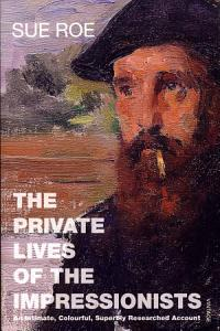 The Private Lives Of The Impressionists PDF