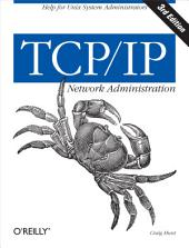 TCP/IP Network Administration: Help for Unix System Administrators, Edition 3