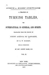 Science Vs. Modern Spiritualism: A Treatise on Turning Tables, the Supernatural in General, and Spirits, Volume 2