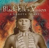 Black Elk's Vision: A Lakota Story