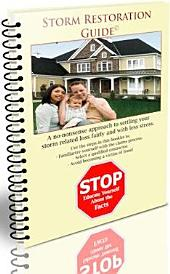 Storm Restoration Guide: A No-Nonsense Approach to Settling Your Storm Related Loss Fairly and With Zero Stress