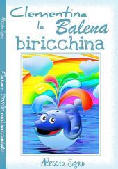 Clementina la balena biricchina: Favola illustrata Vol. 1